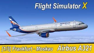 Microsoft Flight Simulator X Teil 988 Frankfurt - Moskau SVO | Aeroflot Airbus A321 | Liongamer1