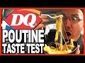 Dairy Queen Poutine Taste Test
