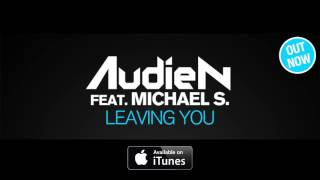 Watch Audien Leaving You (Ft. Michael S) video