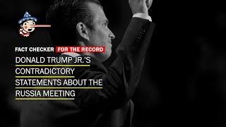 Donald Trump Jr.'s contradictory statements about the Russia meeting