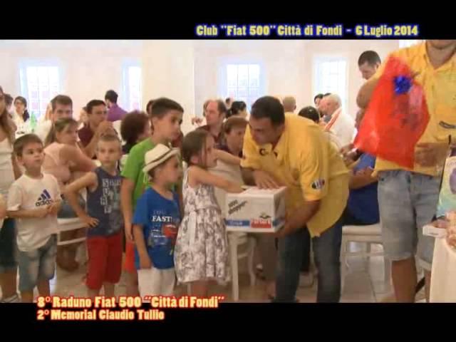 8° RADUNO FIAT 500 ''CITTA' DI FONDI''   6lug2014 mpg