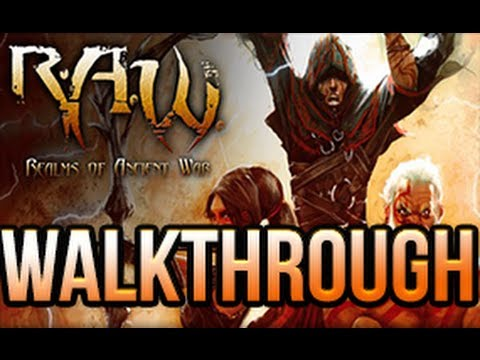 RAW – Realms Of Ancient War Warrior Walkthrough Part 1