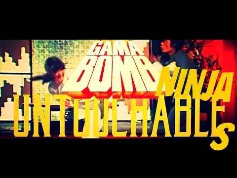 Gama Bomb - Ninja Untouchables Untouchable Glory