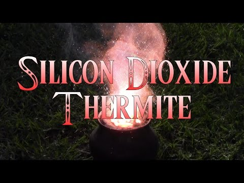 How To Make Silicon Dioxide Thermite
