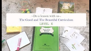Do a Lesson With Us! LEVEL K {The Good & The Beautiful}