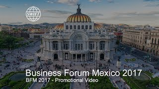 SWIFT Business Forum Mexico 2017 - Promotional video