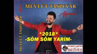 MEVLÜT TAŞPINAR - 2018  --Söm Söm Yarim--  Oyun Havası Mp3   (Special Moving Music for Wedding)
