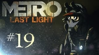 "Metro: Last Light Playthrough w/ Kootra Ep. 19 ""Non Laggy Swamp"""