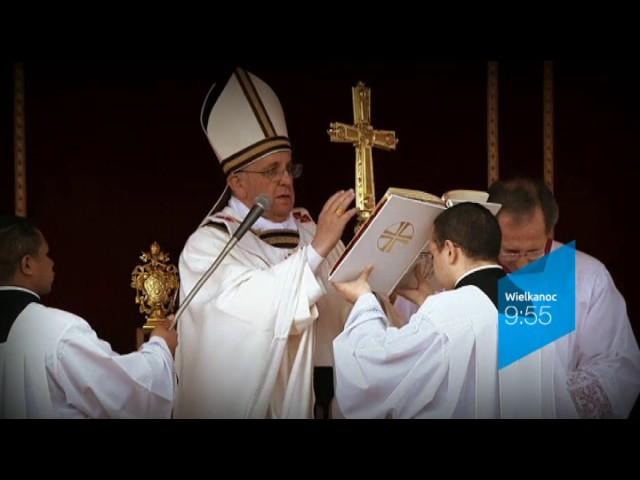 Msza Św. Zmartwychwstania  Pańskiego i błogosławieństwo Urbi et Orbi – 9:55 w niedzielę w TVP1