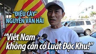 """""""Điếu Cày"""" Nguyễn Văn Hải: """"Việt Nam không cần có Luật Đặc Khu!"""""""