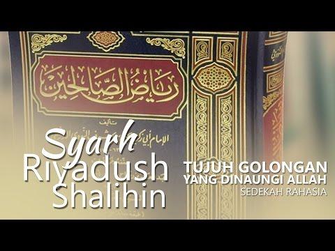 Kitab Riyadush Shalihin: Tujuh Golongan Yang Dinaungi Allah - Sedekah Rahasia - Ust. Aris Munandar