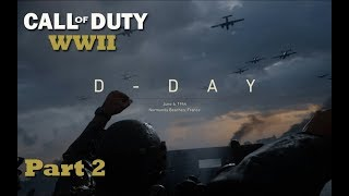 CALL OF DUTY WORLD WAR II | D-DAY Part 2 - Gameplay