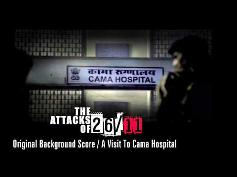The Attacks Of 26/11 - Original Background Score - A Visit To Cama Hospital