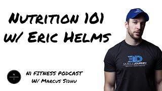 3: Nutrition 101 w/ Eric Helms PhD