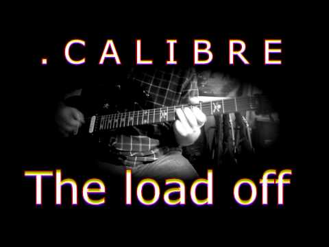 Calibre - The Load Off