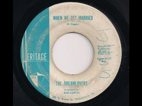 When We Get Married  - The Dreamlovers - Gorgeous Philly Doo-wop