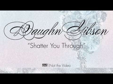 Shatter You Through Video