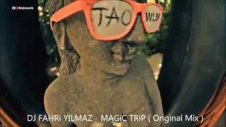 ♫  DJ FAHRi YILMAZ - MAGiC TRiP ( Original Mix ) ♫  NEW !