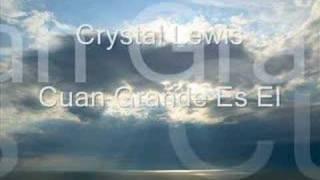 Crystal Lewis - Cuan Grande Es El