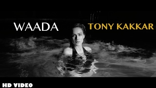 Tony Kakkar Waada Ft Nia Sharma