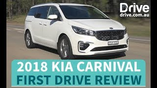 2018 Kia Carnival First Drive Review | Drive.com.au