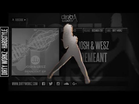 Josh & Wesz - Remeant (Official HQ Preview)