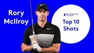 Rory McIlroy | European Tour | Top 10 Shots
