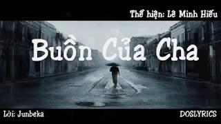 [Lyrics HD] Buồn Của Cha || Lê Minh Hiếu - Junbeka || chế Buồn Của Anh