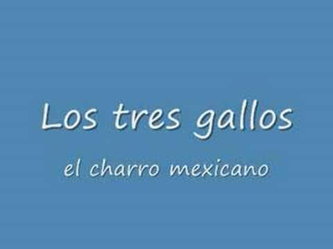 Los Tres Gallos Mexicanos Los Tres Gallos el Charro
