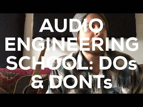 Audio Engineering School: Tips, Tricks #Realtalk