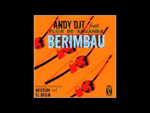 BERIMBAU Andy DjT feat Flor de Aruanda