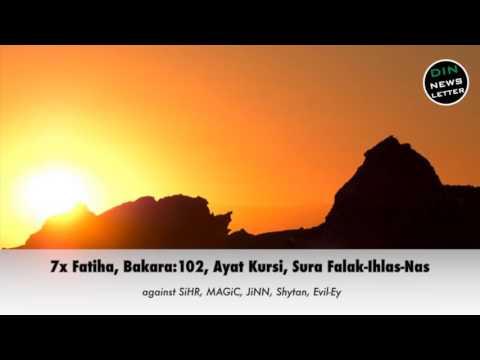 7 × Fatihah ,7 × Ayat Kursi,7 × Falak,Surah Baqarah verse 102, Ihlas Surah , Nas Surah