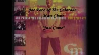 Watch Joe Pace Just Come video