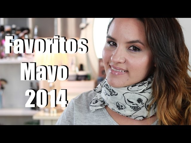 Favoritos Mayo 2014 | Lorituela