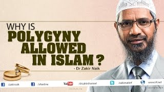 Dr Zakir Naik | Why is Polygyny allowed in Islam?