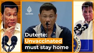 Video: Duterte: Unvaccinated Filipinos can stay at home and die - Al-Jazeera
