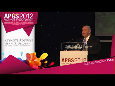 Asia Pacific Golf Summit 2012 Keynote Address by Henry B. DeLozier