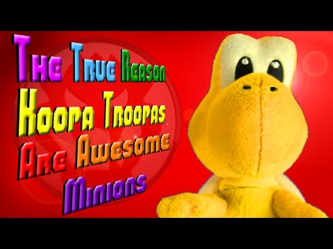 The True Reason Koopa Troopas Are Awesome Minions video