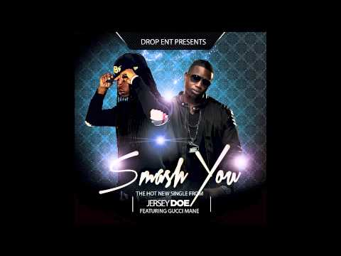 Jersey Doe Ft Gucci Mane Smash You