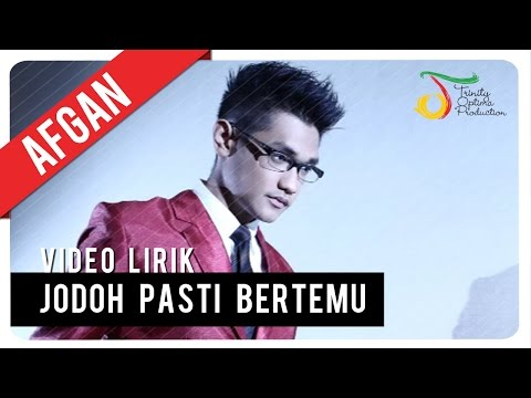 Afgan -  Jodoh Pasti Bertemu | Video Lirik