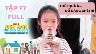 Gia đình là số 1 Phần 2 | Tập 77 Full: Lam Chi bị Tâm Anh và anh trai Chơi Xấu bằng món Mắm Tôm