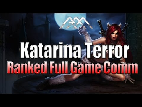 Katarina Terror Ranked Full game Commentary League of Legends