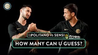 POLITANO vs SENSI | HOW MANY CAN U GUESS? 🧐⚫🔵🇮🇹