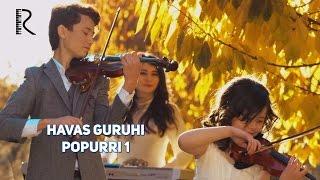 Havas guruhi - Popurri 1 | Хавас гурухи - Попурри 1