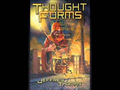 Horror and science fiction from Jeffrey Thomas