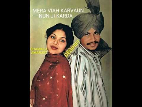Mera Viah Karvaun Nun Ji Karda - Amar Singh Chamkila & Amarjot