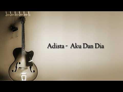 Download  Adista - Aku Dan Dia  s  Gratis, download lagu terbaru