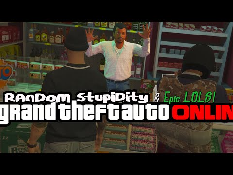 GTA 5 - RANDOM STUPIDITY & EPIC LOLS! (GTA 5 Online Funny Moments)