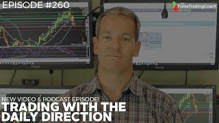 """Increasing your win rate by trading with the Daily Direction with Forex Coach Andrew Mitchem"""""""
