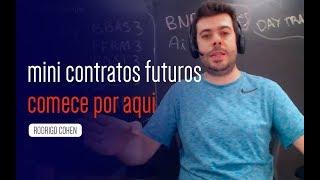 Mini contratos futuros 🔴 COMECE por aqui